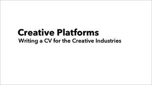 Writing a CV for the Creative Industries