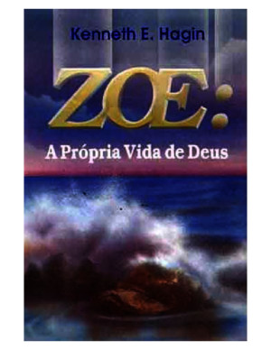 Zoe - Kenneth Hagin
