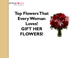 Top Flowers That Every Woman Loves!