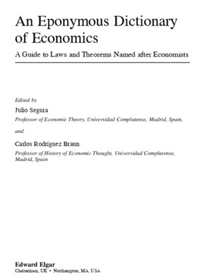 An Eponymous Dictionary of Economics - A Guide to Laws and Theorems Named After Economists