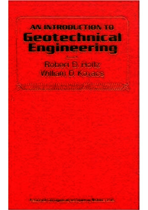 An Introduction to GeAn Introduction to Geotechnical Engineering Holtzotechnical Engineering Holtz