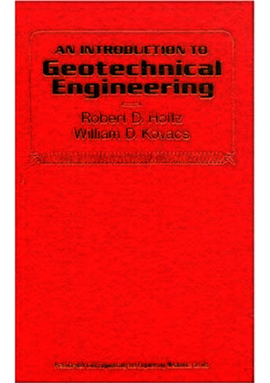 An Introduction to Geotechnical Engineering by Holtz and Kovacs