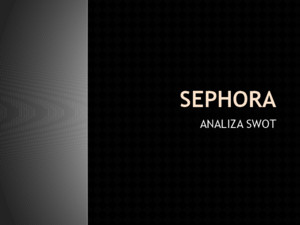 Analiza SWOT a mag Sephora