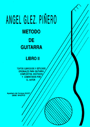 Angel G Piñero - Classical Guitar Method - Chitarra Metodo- Gitarrenschule - Metodo de Guitarra Clasica - Book 2