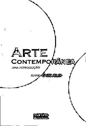Anne Cauquelin - Arte Contemporanea Uma Introducao