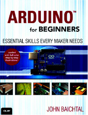 Arduino for Beginners Essential Skills Every Maker Needs by John Baichtal [DrSoc]pdf