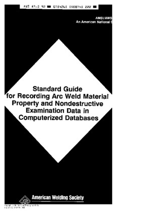 AWS A92-1992 Standard Guide for Recording Arc Weld Material Property and Nondestructive Examination Data in Computerized Databases
