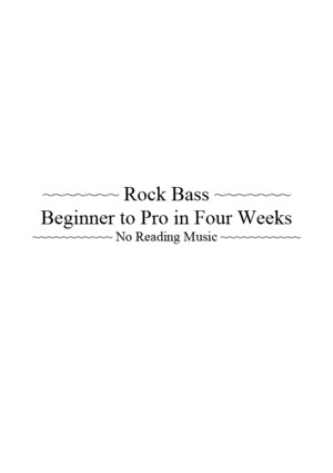 Bass Guitar Lesson - Rock Bass - Beginner to Pro in 4 Weeks