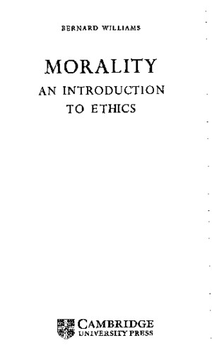 Bernard Williams - Morality an Introduction to Ethics Cambridge, 1972)