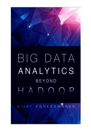 Big Data Analytics Beyond Hadoop Real-Time Applications with Storm, Spark, and More Hadoop Alternpdf
