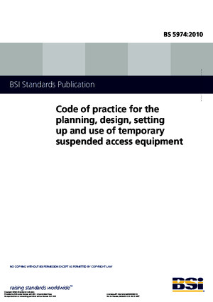 BS 5974-2010 Code of Practice for the Planning, Design, Setting Up and Use of Temporary Suspended Access Equipment