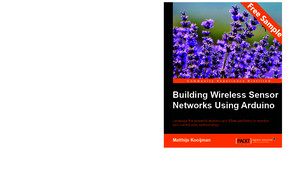 Building Wireless Sensor Networks Using Arduino - Sample Chapter