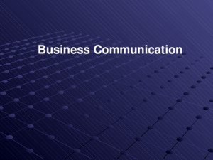 Business Communication SCOPE Communication Business communication Types of communication Principles of communication Perception Barriers to communication