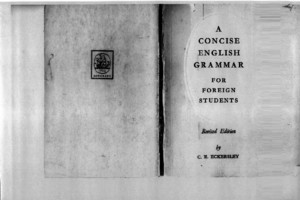 C E Eckersley -- A Concise English Grammar for Foreign Students