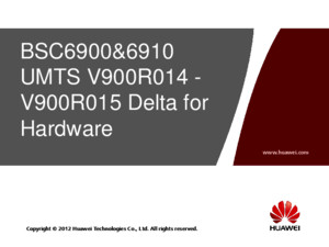 1 Owc603800 Bsc6900&6910 Umts v900r014 - V900r015 Delta for Hardware Issue 100