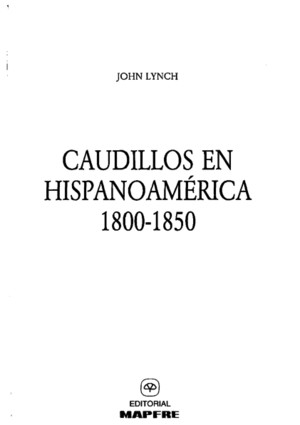 Caudillos en Hispanoamerica 1800 1850 John Lynch