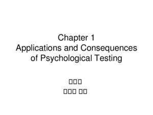 Chapter 1 Applications and Consequences of Psychological Testing 心理系 李仁豪 講授