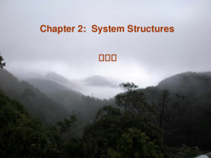 Chapter 2: System Structures 籃玉如 Operating System Services User Operating System Interface System Calls Types of System Calls System Programs Operating