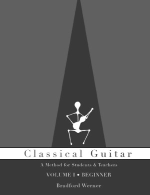Classical Guitar Method - Bradford Werner -Book I