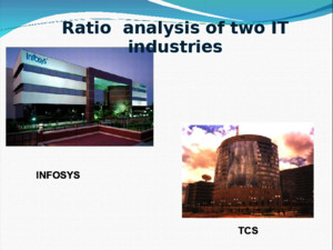 Comparative Ratio Analysis for TCS And Infosys