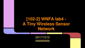 [102-2] WNFA lab4 - A Tiny Wireless Sensor Network