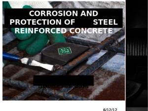 Corrosion and Protection of Steel Reinforced Concrete