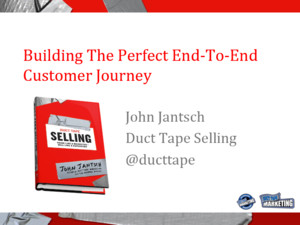 Creating the Perfect End to End Customer Journey - John Jantsch