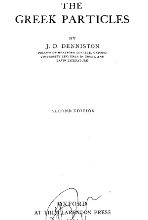 Denniston, JD the Greek Particles