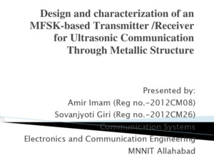 Design and characterization of an mfsk based transmitter receiver for ultrasonic communication through metallic structure