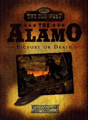 133695882 Warhammer Historical Legends of the Old West the Alamo