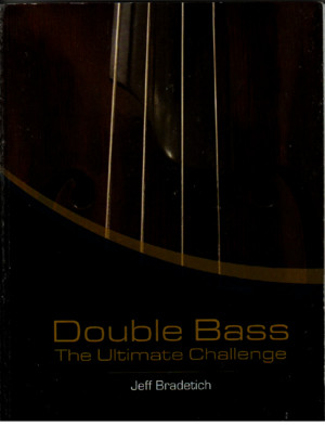 Double Bass the Ultimate Challenge - Jeff Bradetich