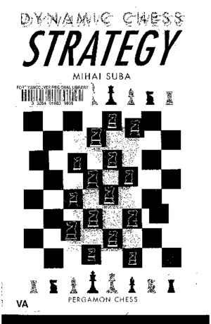 Dynamic Chess Strategy - Mihai Suba
