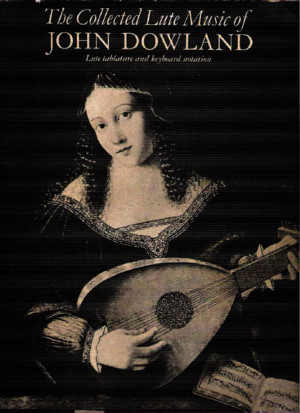 155287146 the Collected Lute Music of John Downland