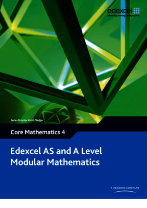 Edexcel As and A2 Level Modular Mathematics - Core Mathematics 3