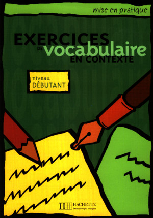 Exercices de vocabulaire en Contexte - Niveau Debutant
