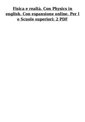 Fisica e realtà Con Physics in english Con interactive e-book Con espansione online Per le Scuole superiori_ 2 PDFpdf