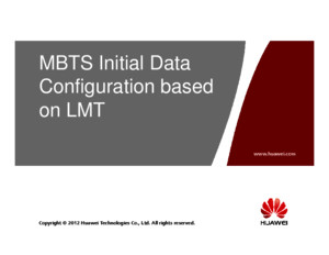 3 MBTS GSM V100R007 Initial Data Configuration Based on LMT