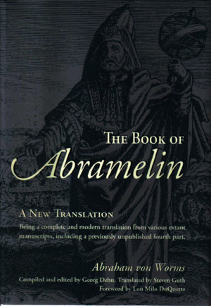 George Dehn Steven Guth Lon Milo Duquette the Book of Abramelin a New Translation