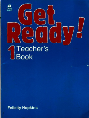 Hopkins Felicity Get Ready 1 Teacher s Book