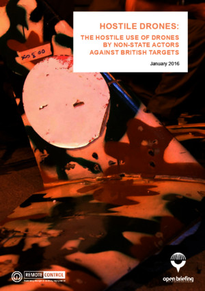 Hostile drones: The hostile use of drones by non-state actors against British targets