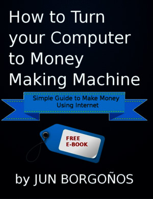How to Turn Your Computer to Money Making Machine