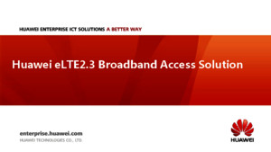 Huawei ELTE23 Broadband Access Solution Main Slides