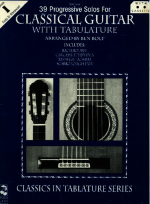 39 Progressive Solos for Classical Guitar With Tablature - Book 1 - Ben BOLT