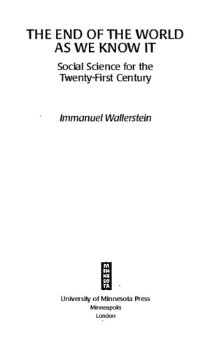Immanuel Wallerstein, The End of the World as We Know It: Social Science for the Twenty First Century