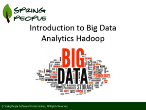Introduction To Big Data Analytics On Hadoop - SpringPeople