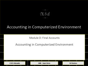 JAIIB Super Notes: Accounting Finance for Bankers: Module-D: Accounting in Computerised Environment