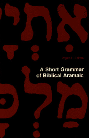 Johns a Short Grammar of Biblical Aramaic
