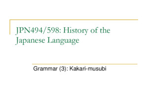 JPN494/598: History of the Japanese Language Grammar (3): Kakari-musubi