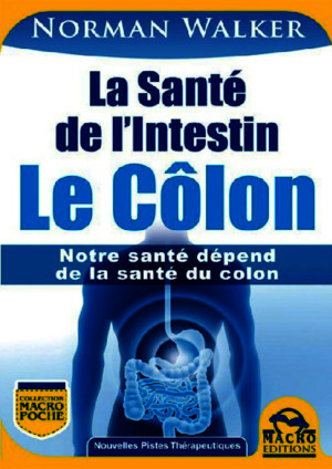 La Sante de l Intestin - Le Colon - Norman Walker