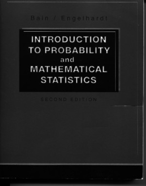 Lee J Bain and Max Engelhardt - Introduction to Probability and Mathematical Statistics, Second Edition